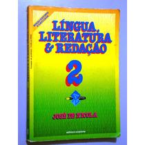 Livro Língua, Literatura E Redação 2 - José De Nicola