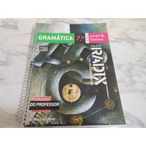 Projeto Radix Gramática 7 º Ano - Livro Do Professor