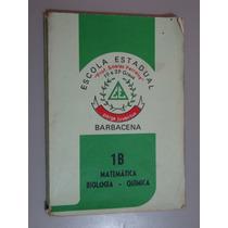 Livro Matemática Biologia Química 1b - Escola Estadual