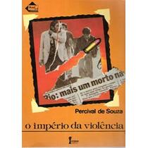 Livro O Império Da Violência Percival De Souza