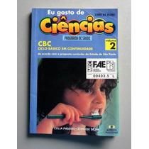 Eu Gosto De Ciências - 2 - Célia Passos - Zeneide Silva -cbc