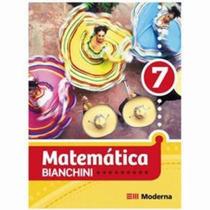 Livro Matemática Bianchini - 7° Ano - 7ª Edição - Editora Mo