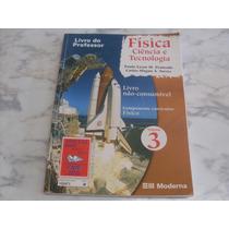 Física Ciência E Tecnologia Vol 3 - ( Livro Do Professor)