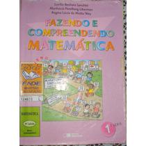Fazendo E Compreedendo Matemática- 1º Série- Lucilia Bechara