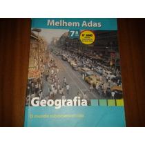 Geografia - 7ª Série E 8º Ano - Melhem Adas