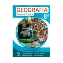 Geografia - Espaço E Vivência - 8º Ano - 3ª Ed. 2009
