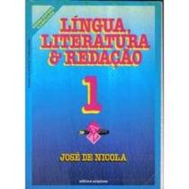 Língua, Literatura E Redação 1 - José De Nicola
