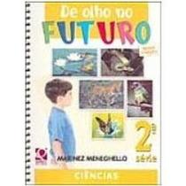De Olho No Futuro 2ª Série - Marinez Meneghello Nova Edição
