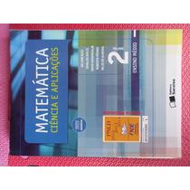 Livro Matemática Ciência E Aplicações - Vol 2 E.m-ed Saraiva