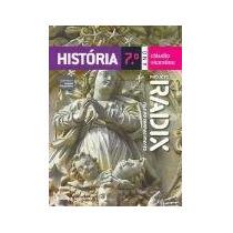Projeto Radix História - 7º Ano - Nova Ortografia