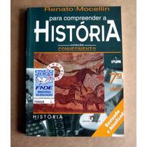 Para Compreender A História - Renato Mocellin - 7a Série