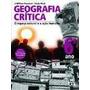 Geografia Crítica - O Espaco Natural E A Ação Humana - 6º An