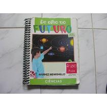 Livro Ciências De Olho No Futuro 4º Ano 3ª Série