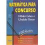 Matemática Para Concurso - Hilder Goes E Ubaldo Tomar
