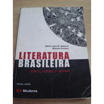 Literatura Brasileira - Tempos , Leitores E Leituras