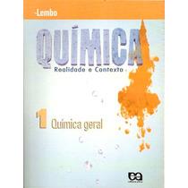 Química: Realidade E Contexto - 1 - Química Geral - Lembo