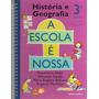 A Escola É Nossa - História E Geografia - 3ª Série - 2004