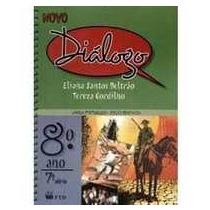 Novo Diálogo - 8º Ano / 7ª Série - Beltrão, Eliana Santos/ G