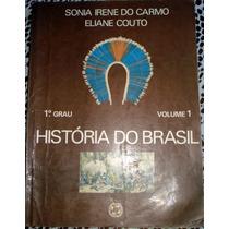 História Do Brasil 1º Grau Vol 1 - Sonia Irene Do Carmo