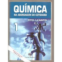 Livro Química Na Abordagem Do Cotidiano 1 - Tito E Canto