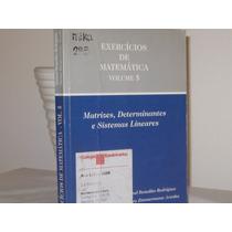 Exercícios Matemática Matrizes Determinantes Vol. 5