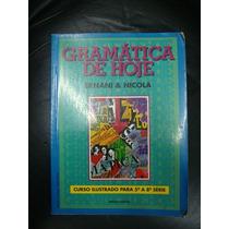 Gramática De Hoje - Curso Ilustrado Para 5° À 8° Série