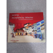Livro - Inconfidencias Mineiras - Sonia Sant