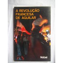 Livro Revolução Francesa De Aguilar - Nobel