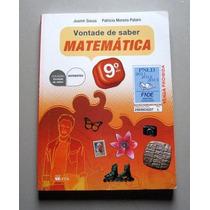 Vontade De Saber Matemática - 9.o Ano - Souza - Pataro