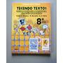 Tecendo Textos 8 - Língua Portuguesa - Projetos - Oliveira -