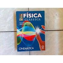 Física Clássica - Cinemática - 2ª Edição - 2008