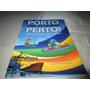 Livro Porto Que Te Quero Perto Luciana Cardoso Gomes