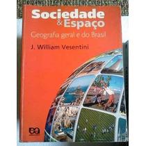 Geografia Geral E Do Brasil Sociedade E Espaço Ens Medio