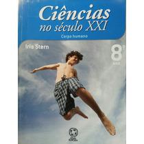 Livro: Ciências No Século Xxi Corpo Humano 8°ano.