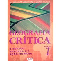Geografia Critica Vol 1 Espaço Natural E Ação Humana