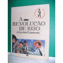 Livro A Revolução De 1930 - Júlio José Chiavenato - Fj.jr