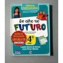 Língua Portuguesa - De Olho No Futuro - 4.o Ano - Souza - Ma