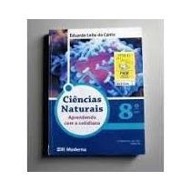 8º Ano Ciencias Naturais Aprendendo Com Cotidiano -eduardo L