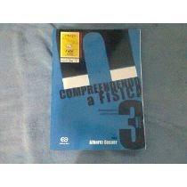 3° Volume - Compreendendo A Física - Alberto Gaspar