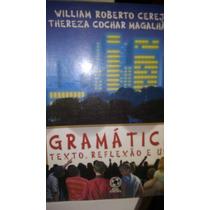 Gramática Texto,reflexão E Uso