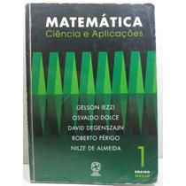 Matemática Ciência E Aplicações Vol 1 - Iezzi Dolce E Outros