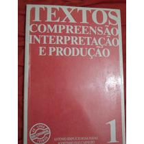 Livro Textos Compreensão, Interpretação E Produção 1 - Faria