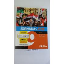 Livro - Jornadas. Hist 9º Ano - Novo Lacrado