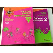 Presente Lingua Portuguesa 2o Ano. Livro + Cad. Atividades