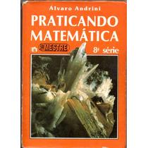 Praticando Matemática 8ª Série - 1989 - Livro Do Mestre
