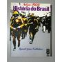 História Do Brasil - Nelson Piletti - Segundo Grau E Vestibu