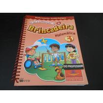 Livro: Vai Começar Brincadeira Matemática 3- Para Professor