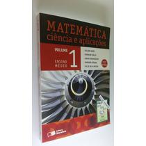 Livro - Matemática Ciência E Aplicações Volume 1 - Novo
