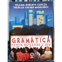 Gramática Texto, Reflexão E Uso Vol Único Cereja E Magalhães