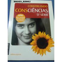 Livro Do Professor Construindo Consciências 5ª Série Apec Dd